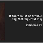 If There Must Be Trouble, Let It Be In My Day...