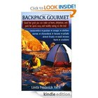 Free Kindle Book - Backpack Gourmet: Good Hot Grub You Can Make at Home, Dehydrate, and Pack for Quick, Easy and Healthy Eating on the Trail