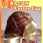 The bacon Easter Egg