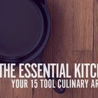 The Essential Kitchen: The 15 Tools Every Man Needs to Cook Like a Pro | Man Made DIY | Crafts for Men | Keywords: kitchen, men, cooking, tools