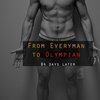 Gethin's 12 Week Fitness Transformation: Everyman to Olympian | The Blog of Chase Doran: