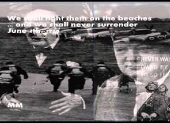 We shall fight them on the beaches, and we shall never surrender - Sir W. Churchill