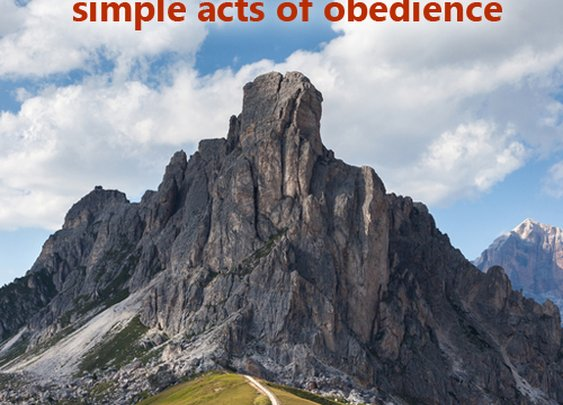 Simple acts of obedience.
