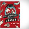 The Big, Bad Book of Beasts | Uncrate