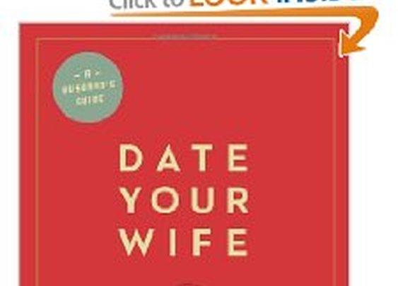 Date Your Wife: Justin Buzzard: 9781433531354: Amazon.com: Books
