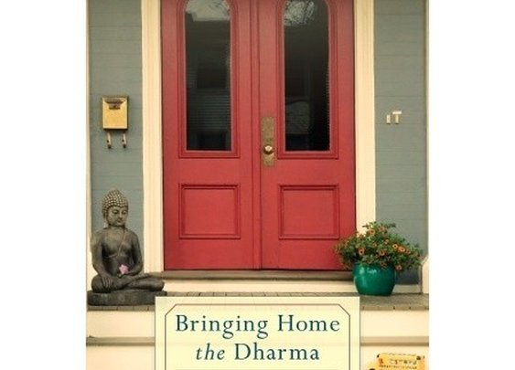 Bringing Home the Dharma: Awakening Right Where You Are by Jack Kornfield - Reviews, Discussion, Bookclubs, Lists
