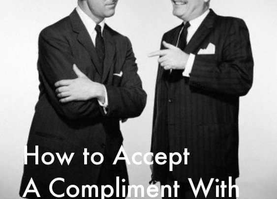"How to Accept a Compliment With Class | Don""t Deflect or Reject, Accept 