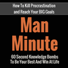 How To Stop Procrastination and Reach Your Big Goals : Masculine Evolution
