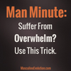 "Overwhelmed? Use This Simple Trick To ""Have Enough Time"""