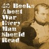 43 Books About War Every Man Should Read | The Art of Manliness