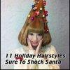11 Holiday Hairstyles Sure To Shock Santa