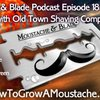 Moustache & Blade Podcast - Episode 18: Interview With Old Town Shaving Company