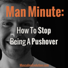 How To Stop Being A Pushover