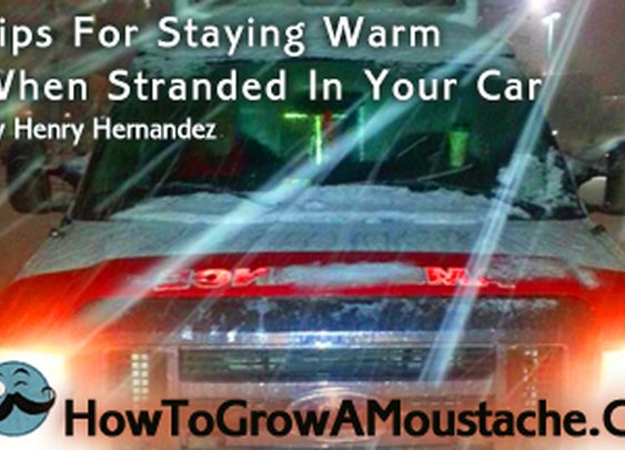 Tips For Staying Warm When Stranded In Your Car | Incudes Vid & Infographic