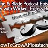 Moustache & Blade - Episode 21: Interview With Neil Jagger & Wicked_Edge's Betelgeux
