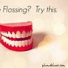 Hate Flossing?  Try this.