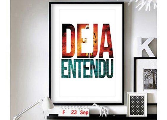 "Brand New - 'Deja Entendu' - 11""x17"" wall art"