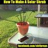 How To Make A Solar Shrub - SHTF Preparedness