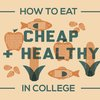 How to Eat Cheap and Healthy in College