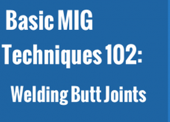 How To MIG Weld Butt Joints (in depth video class)