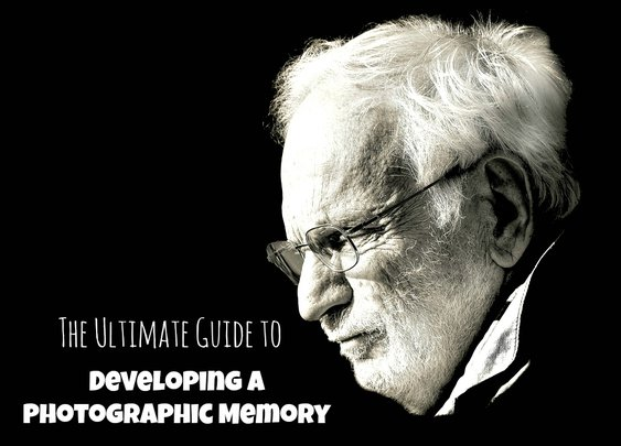The Ultimate Guide to Developing a Photographic Memory