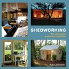 Shedworking [book]