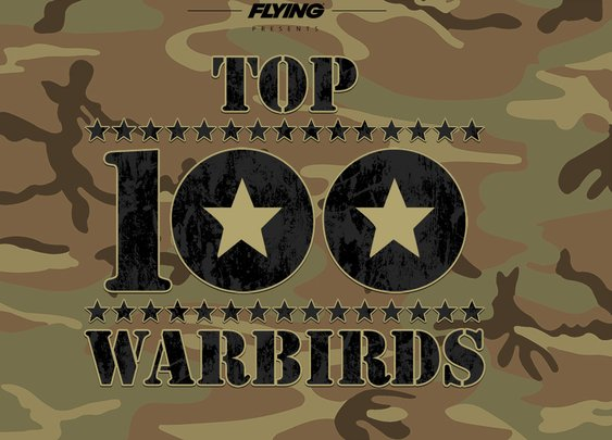 Top 100 Warbirds   Flying Magazine