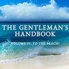 InsideHook | Gentleman's Handbook, Vol. IV: To The Beach