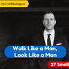 Walk Like a Man, Look Like a Man: 27 Small Style Tips