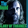 Glory of Thrones (Tribute to the Hound)