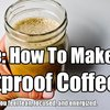 How To Make Bulletproof Coffee - SHTF & Prepping Central