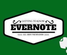 Getting to Know Evernote: The Complete Guide to Reminders