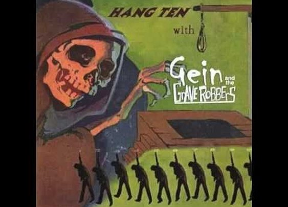 Gein and The Graverobbers  - Hang Ten with - YouTube