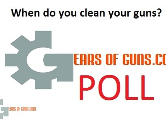 Poll: When do you clean your guns? - Gears of Guns | Gears of Guns | Gears of Guns