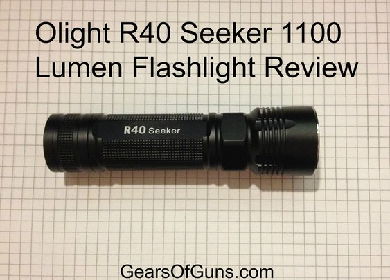 Olight R40 Seeker 1100 Lumen Flashlight Review - Gears of Guns | Gears of Guns | Gears of Guns