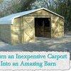 Turn an Inexpensive Carport Into an Amazing Barn - LivingGreenAndFrugally.com