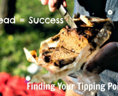 Bread = Success: Finding Your Tipping Point