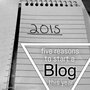 Five Reasons to Start a Blog This Year