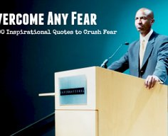Crush Your Fears: 100 Powerful Quotes to Overcome Any Fear