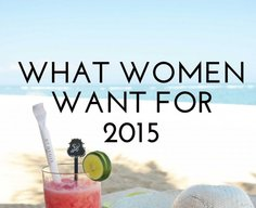 What Women Really Want in 2015