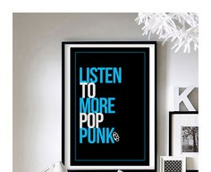 """Listen To More Pop Punk - 11"""" x 17"""" wall art"""
