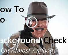 How To Do A Background Check On Almost Anybody - Background Hawk