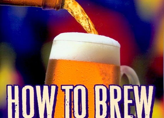 How to Brew: Everything You Need To Know To Brew Beer Right The First Time.