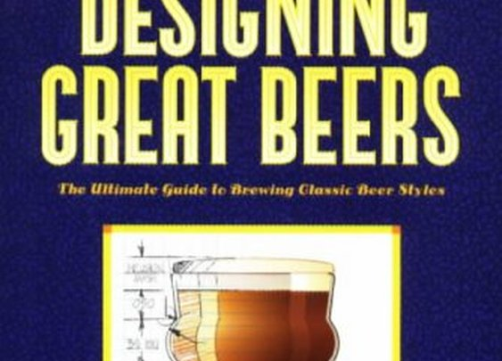 Designing Great Beers: The Ultimate Guide to Brewing Classic Beer Styles.