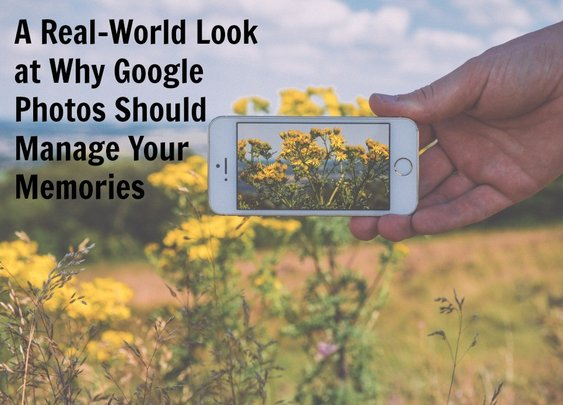 A Real-World Look at Why Google Photos Should Manage Your Memories