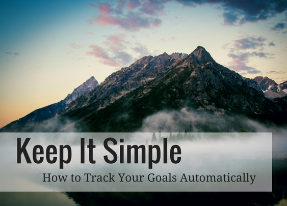 Keep It Simple: How to Track Your Goals Automatically