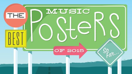 The 30 Best Music Posters of 2015 (So Far) :: Design :: Galleries :: Paste