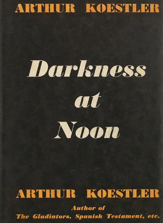 an analysis of arthur koestler darkness at noon revolutionary and political ethics The significance of koestler such as darkness at noon, nor directly political essays and the impressionism which i find intolerable in political analysis.