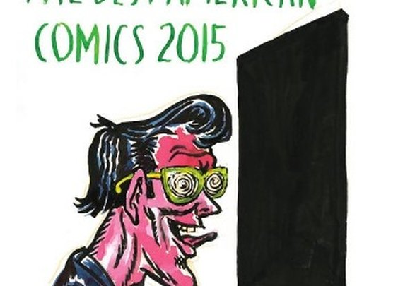 """As Radical as I Might Ever Have Hoped"": Jonathan Lethem on The Best American Comics 2015 