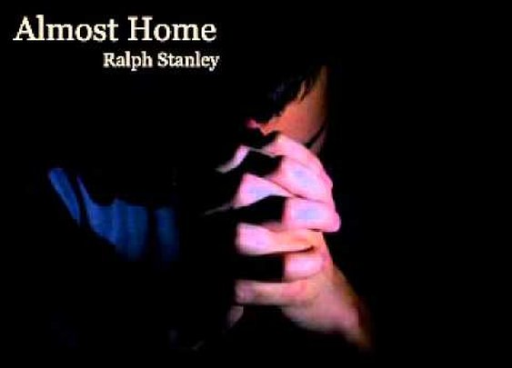 Ralph Stanley - Almost Home